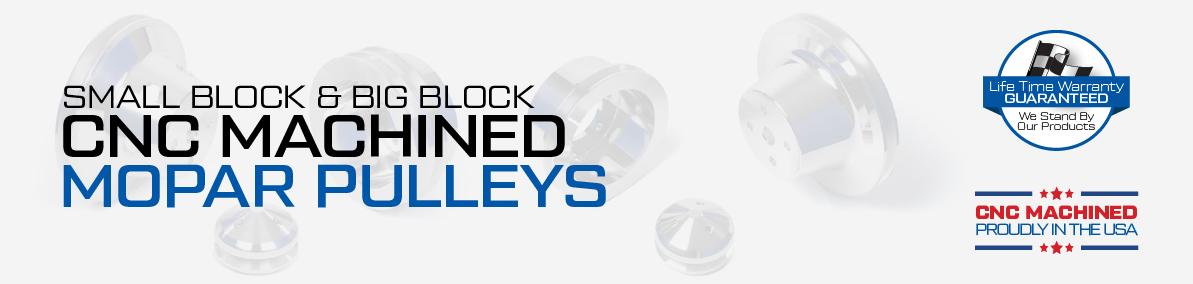 CNC Machined Chrysler / Mopar / Dodge Small Block and Big Block Pulleys